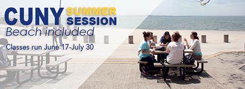 CUNY Summer Session. Classes run June 17-July 30.